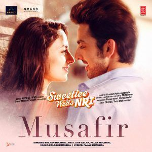 Musafir Sweetiee Weds Nri 2017 Bollywood Movie Mp3 Songs Musafir Sweetiee Weds Nri 2017 Movie Original Cdrip Full Album Mp3 Song Download Mp3 Song Songs