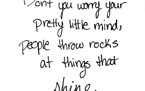 People throw rocks at things that * shine * - love! taylorswift