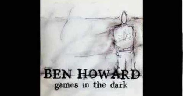 Ben Howard Are You Ready Ben Howard The Darkest Dark