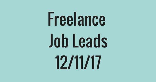 Today S Hot Freelance Job Leads 12 11 17 Freelancing Jobs Job