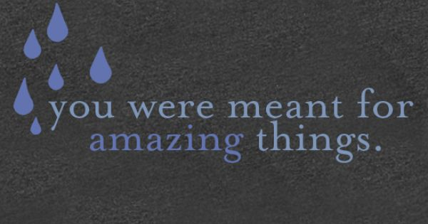 You were meant for amazing things. -Sleeping At Last ...