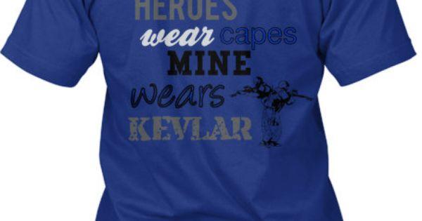some heroes wear capes mine wears kevlar unisex blue leo. Black Bedroom Furniture Sets. Home Design Ideas