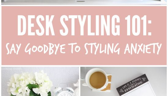 Desk Styling 101: Say Goodbye to Styling Anxiety! There's no need to