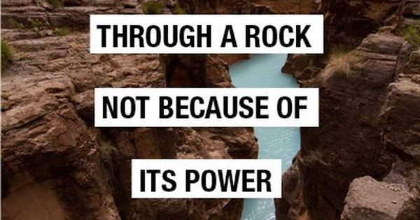 #strength river rock persistence quote quotes