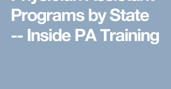 Physician Assistant Programs By State Inside PA Training PA - Map of physician assistant programs in us
