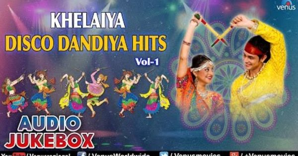 Navratri Special Khelaiya Disco Dandiya Hits Vol 1 Best Garba Songs Audio Jukebox Navratri Songs Garba Songs Gujarati Garba Songs