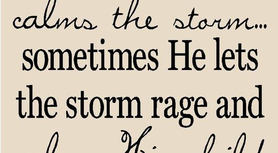 The River Life Coaching - Sometimes God calms the storm. . .