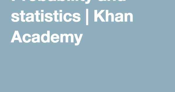 probability and statistics khan academy classroom