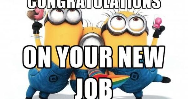 Congratulations On Your New Job Quotes Memes Pictures To Pin On New Job Quotes Job Quotes Congrats On New Job