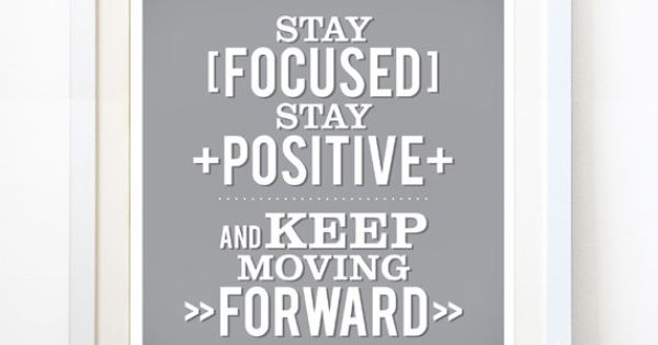 Stay Focused, Positive Typographic Quote, Keep Moving Forward, Inspirational, Teal background