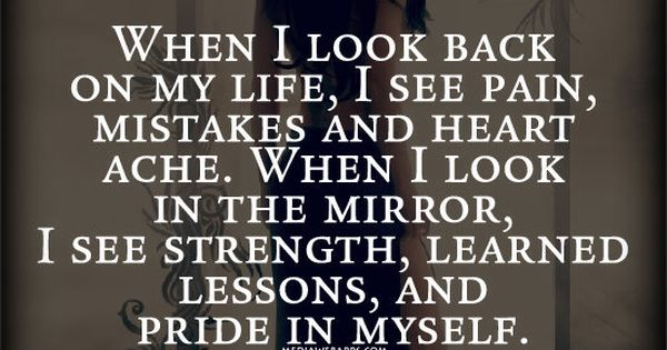 When I Look Back Quotes: Quote : When I Look Back On My Life, I See Pain, Mistakes