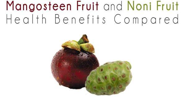 Mangosteen Versus Noni Fruit Health Benefits Comparison