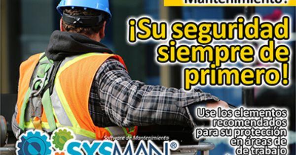 La Seguridad Siempre Es Primero Sysmaninsolca Www Facebook Com