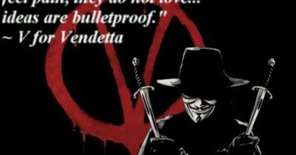 V for Vendetta quote - Ideas are bulletproof | Nerd-tastic ...