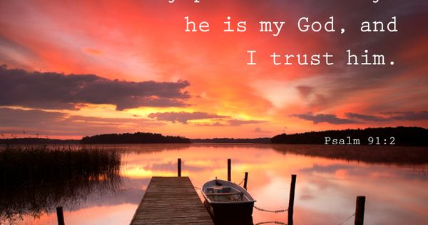 Refuge, place of safety ♥ Psalm 91 :2