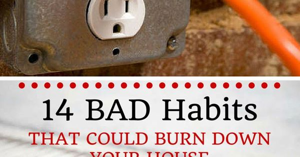 14 bad habits that could burn down your house fire