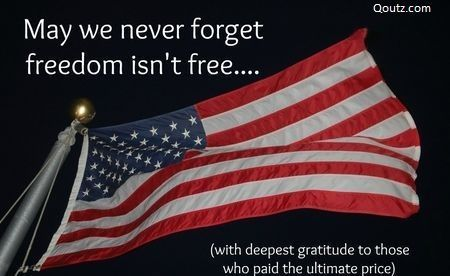 May We Never Forget Freedom Isn T Free Happy Memorial Day Quotes Veterans Day Quotes Memorial Day Quotes