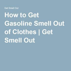 e3a0053ac2e0c6f57c18fc1a4ba16637 - How To Get Rid Of Gasoline Smell From Shoes