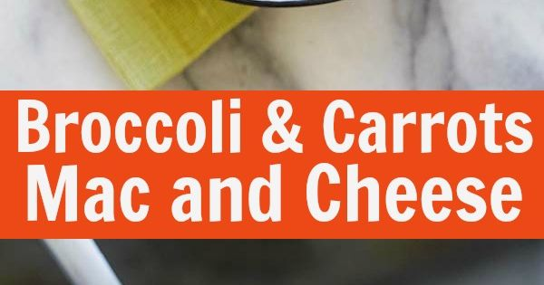 Mac and Cheese with Broccoli and Carrots – skillet Mac and ...