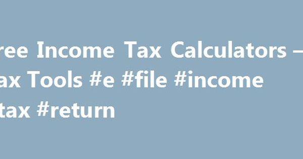 Free Income Tax Calculators u2013 Tax Tools #e #file #income #tax - printable tax form