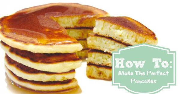 How To Make The Perfect Pancakes | Pancakes, How To Make and Food