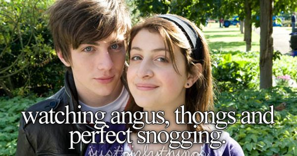 Justgirlythings Or Whatever You Wanna Call It Angus Thongs And Perfect Snogging Georgia Groome Just Girly Things