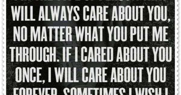 I care too much! | Quotes at Repinned.net