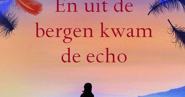 Citaten Uit The Kite Runner : En uit de bergen kwam echo khaled hosseini boeken