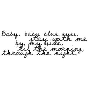 Baby Blue Eyes A Rocket To The Moon Blue Eyes Lyrics Cool Lyrics Quotes