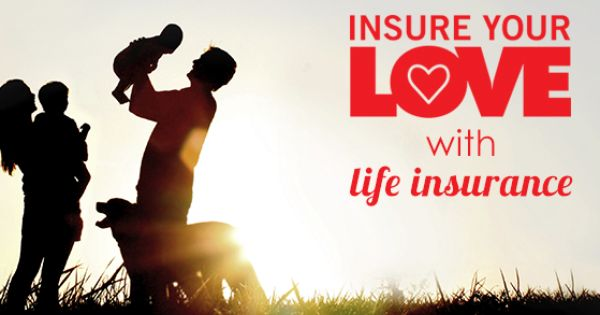 February Is Insure Your Love Month Love Month Life Happens Life