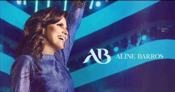 As 10 Melhores Aline Barros Youtube Musica Gospel Melhores