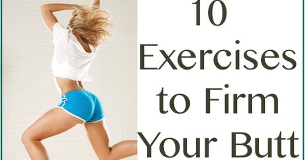10 Exercises to Firm Your Butt