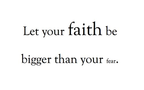 Trust and have faith in God.