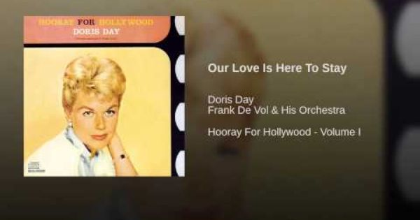 Our Love Is Here To Stay Hooray For Hollywood Our Love Love