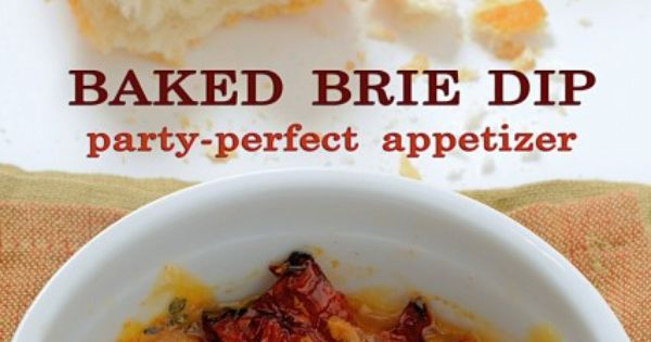 baked brie and sun dried tomato dip recipe. THIS WAS SO AWESOME.
