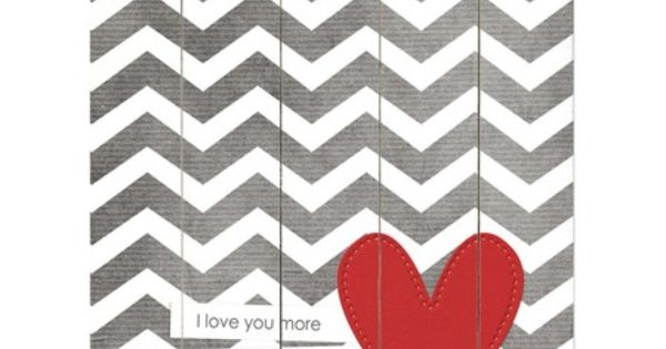 Gray & White Zigzag 'I Love You More' Wood Wall Art -