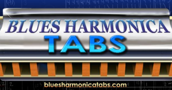 Blues Harmonica Tabs: harp and harmonica tablature for ...