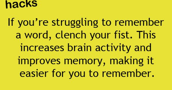 1000 Life Hacks: If you're struggling to remember a word, clench your