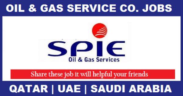 Job Vacancy At Spie Oil Gas Services In Qatar Uae Saudi Arabia And