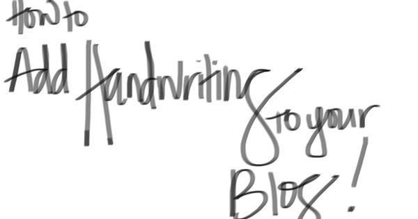 How to add handwriting to your blog or photos. Video here: https://vimeo.com/40133882