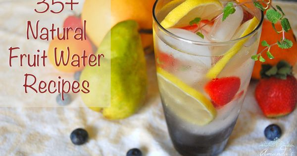 Natural Fruit Flavored Water Ideas