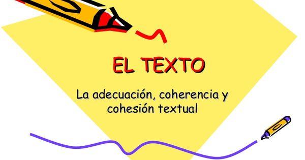 Adecuacion Coherencia Y Cohesion Parrafos 2º Bach Comentario De Texto Verbos Tipologias Textuales