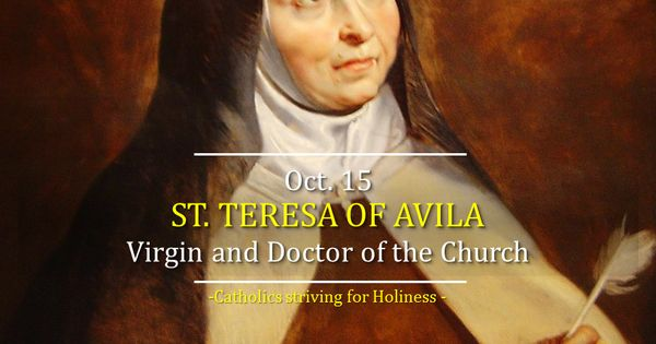 October 15 St Teresa Of Avila Virgin And Doctor Of The