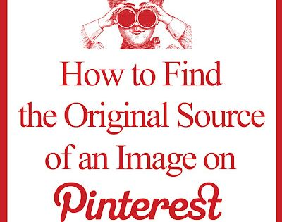 PINTEREST TIP~ How to find the original image source on pinterest~via The