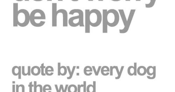 Be Happy | Dog Quote Poster