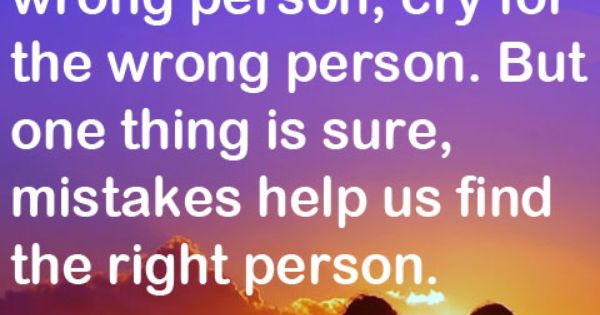 We May Love The Wrong Person, Cry For The Wrong Person