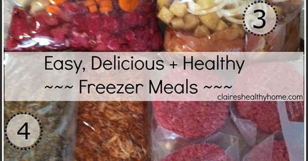 Easy, Delicious + Healthy Freezer Meal Planning + Cooking - Claire's Healthy