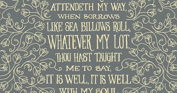 It Is Well With My Soul Picture Quotes: { Well With My Soul }