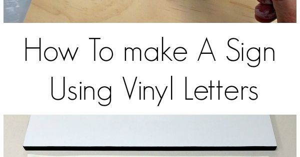 How to make a sign using vinyl letters popular pins for Vinyl letter maker