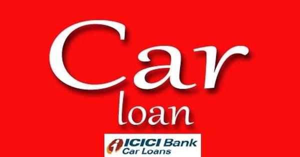 Icici Bank Car Loan Interest Rates